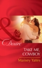 Take Me, Cowboy (Mills & Boon Desire) (Copper Ridge) - eBook