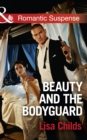Beauty And The Bodyguard (Mills & Boon Romantic Suspense) (Bachelor Bodyguards, Book 4) - eBook