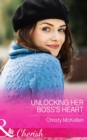 Unlocking Her Boss's Heart (Mills & Boon Cherish) - eBook