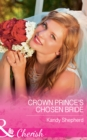Crown Prince's Chosen Bride (Mills & Boon Cherish) - eBook
