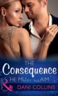 The Consequence He Must Claim (Mills & Boon Modern) (The Wrong Heirs, Book 2) - eBook