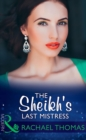The Sheikh's Last Mistress (Mills & Boon Modern) - eBook