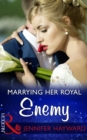 Marrying Her Royal Enemy - eBook