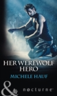 Her Werewolf Hero (Mills & Boon Nocturne) - eBook