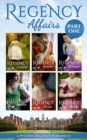 Regency Affairs Part 1: Books 1-6 Of 12 (Mills & Boon e-Book Collections) - eBook