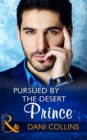 Pursued By The Desert Prince (Mills & Boon Modern) (The Sauveterre Siblings, Book 1) - eBook