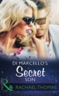 Di Marcello's Secret Son (Mills & Boon Modern) (The Secret Billionaires, Book 1) - eBook