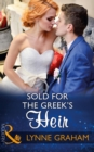 Sold For The Greek's Heir (Mills & Boon Modern) (Brides for the Taking, Book 3) - eBook