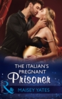 The Italian's Pregnant Prisoner (Mills & Boon Modern) (Once Upon a Seduction..., Book 3) - eBook