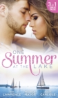 One Summer At The Lake: Maid for Montero / Still the One / Hot-Shot Doc Comes to Town (Mills & Boon M&B) - eBook