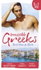 Irresistible Greeks: Red-Hot and Rich: His Reputation Precedes Him / An Offer She Can't Refuse / Pretender to the Throne (Mills & Boon M&B) - eBook