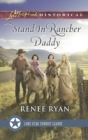 Stand-In Rancher Daddy (Mills & Boon Love Inspired Historical) (Lone Star Cowboy League: The Founding Years, Book 1) - eBook