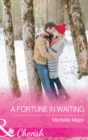 A Fortune In Waiting (Mills & Boon Cherish) (The Fortunes of Texas: The Secret Fortunes, Book 1) - eBook