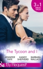 The Tycoon And I: Safe in the Tycoon's Arms / The Tycoon and the Wedding Planner / Swept Away by the Tycoon (Mills & Boon By Request) - eBook