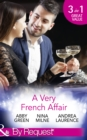 A Very French Affair: Bought for the Frenchman's Pleasure / Breaking the Boss's Rules / Her Secret Husband (Mills & Boon By Request) - eBook
