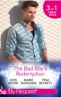 The Bad Boy's Redemption: Too Much of a Good Thing? / Her Last Line of Defence / Her Hard to Resist Husband (Mills & Boon By Request) - eBook