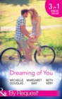 Dreaming Of You: Bachelor Dad on Her Doorstep / Outback Bachelor / The Hometown Hero Returns (Mills & Boon By Request) - eBook