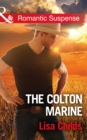 The Colton Marine (Mills & Boon Romantic Suspense) (The Coltons of Shadow Creek, Book 5) - eBook