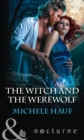 The Witch And The Werewolf (Mills & Boon Nocturne) (The Decadent Dames, Book 3) - eBook