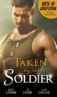Men In Uniform: Taken By The Soldier: The Soldier's Untamed Heart / Closer... / Groom Under Fire (Mills & Boon M&B) - eBook