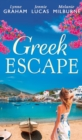Greek Escape: The Dimitrakos Proposition / The Virgin's Choice / Bought for Her Baby (Bedded by Blackmail, Book 15) (Mills & Boon M&B) - eBook