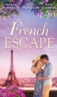 French Escape: From Daredevil to Devoted Daddy / One Week with the French Tycoon / It Happened in Paris... (A Valentine to Remember, Book 2) (Mills & Boon M&B) - eBook