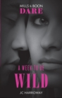 A Week To Be Wild (Mills & Boon Dare) - eBook