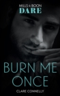Burn Me Once (Mills & Boon Dare) - eBook