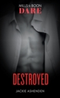 Destroyed (Mills & Boon Dare) (The Knights of Ruin, Book 2) - eBook