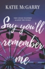Say You'll Remember Me - eBook