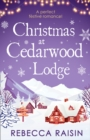 Christmas At Cedarwood Lodge: Celebrations and Confetti at Cedarwood Lodge / Brides and Bouquets at Cedarwood Lodge / Midnight and Mistletoe at Cedarwood Lodge - eBook