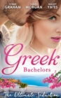 Greek Bachelors: The Ultimate Seduction: The Petrakos Bride / One Night...Nine-Month Scandal / One Night to Risk it All (Mills & Boon M&B) - eBook
