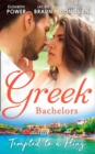 Greek Bachelors: Tempted To A Fling: A Greek Escape / Greek for Beginners / My Sexy Greek Summer - eBook