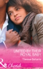 United By Their Royal Baby (Mills & Boon Cherish) (Conveniently Wed, Royally Bound, Book 1) - eBook