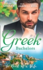 Greek Bachelors: In Need Of A Wife: Christakis's Rebellious Wife / Greek Tycoon, Waitress Wife / The Mediterranean's Wife by Contract (Mills & Boon M&B) - eBook