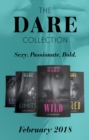 The Dare Collection: February 2018: A Week to be Wild / Off Limits / Legal Seduction (Legal Lovers) / Ruled (Hard Riders MC) (Mills & Boon e-Book Collections) - eBook