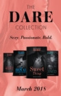 The Dare Collection: March 2018: Sweet Thing / My Royal Temptation (Arrogant Heirs) / Make Me Want / Ruined (The Knights of Ruin) (Mills & Boon e-Book Collections) - eBook