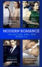 Modern Romance Collection: April 2018 Books 1 - 4: Castiglione's Pregnant Princess / Consequence of His Revenge / Imprisoned by the Greek's Ring / Blackmailed into the Marriage Bed - eBook
