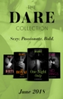 The Dare Collection: June 2018: One Night Only / My Royal Sin / No Strings / Playing Dirty - eBook