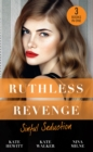 Ruthless Revenge: Sinful Seduction - eBook