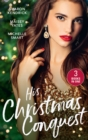 His Christmas Conquest: The Sheikh's Christmas Conquest / A Christmas Vow of Seduction / Claiming His Christmas Consequence (One Night With Consequences) (Mills & Boon M&B) - eBook