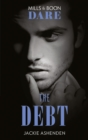 The Debt (Mills & Boon Dare) (The Billionaires Club) - eBook