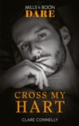 Cross My Hart (Mills & Boon Dare) (The Notorious Harts) - eBook