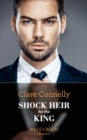 Shock Heir For The King (Mills & Boon Modern) (Secret Heirs of Billionaires, Book 25) - eBook