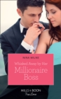 Whisked Away By Her Millionaire Boss (Mills & Boon True Love) - eBook