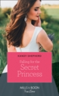 Falling For The Secret Princess (Mills & Boon True Love) - eBook