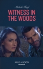 Witness In The Woods (Mills & Boon Heroes) (The Coltons of Roaring Springs, Book 11) - eBook