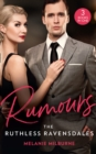 Rumours: The Ruthless Ravensdales: Ravensdale's Defiant Captive (The Ravensdale Scandals) / Awakening the Ravensdale Heiress (The Ravensdale Scandals) / Engaged to Her Ravensdale Enemy (The Ravensdale - eBook