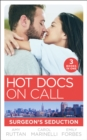Hot Docs On Call: Surgeon's Seduction: One Night in New York (New York City Docs) / Seduced by the Heart Surgeon / Falling for the Single Dad (Mills & Boon M&B) - eBook