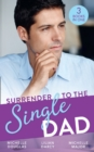 Surrender To The Single Dad: The Man Who Saw Her Beauty / It Began with a Crush / Suddenly a Father (Mills & Boon M&B) - eBook